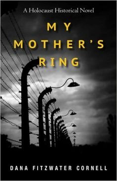 Amazon.com: My Mother's Ring: A Holocaust Historical Novel (9781490311487): Dana…
