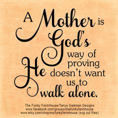 SVG & PNG - A Mother is God's way of proving He doesn't want us to walk alone by MyFunkyFarmHouse on Etsy