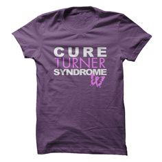 CURE TURNER SYNDROME T-SHIRT. www.sunfrogshirts.com/LifeStyle/Turner-Syndrome-Awareness-Tee-bbsv-Ladies-Purple.html?3298 $19