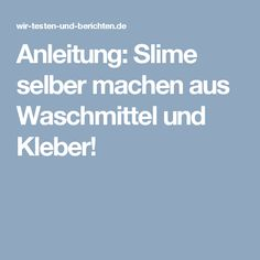Anleitung: Slime selber machen aus Waschmittel und Kleber!