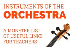 Unit: Instruments of the Orchestra  A unit about the instruments of the orchestra is frequently included in music education curricula around the world and there are lots of free resources online to help you introduce or expand upon the topic.  Here are some of the links that I have found over the years.   How orchestral
