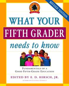 Bestseller Books Online What Your Fifth Grader Needs to Know: Fundamentals of a Good Fifth-Grade Education (Core Knowledge Series) Jr. E.D. Hirsch, Core Knowledge Foundation $11.95  - http://www.ebooknetworking.net/books_detail-0385337310.html