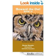 Amazon.com: Howard the Owl Book 10 You Are What You Eat eBook: Marga Stander, Gabriella Saunders: Books Owl Books, Children's Books, Birds Of America, Book 1, Kindle, Amazon, Eat, Amazons, Riding Habit