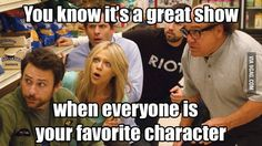 It's always sunny in Philadelphia you know it's a great show when everyone is your favorite Sunny In Philadelphia, It's Always Sunny, Book Show, Best Shows Ever, I Movie, Movies And Tv Shows, I Laughed, Sunnies, Fandoms