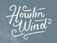 Howling wind hand lettering & typography