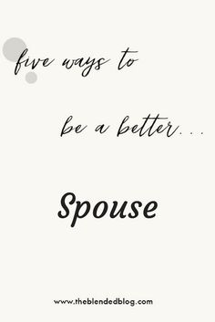 5 Ways To Be A Better Spouse