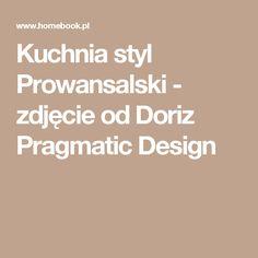 Kuchnia styl Prowansalski - zdjęcie od Doriz Pragmatic Design