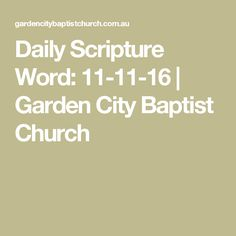 Daily Scripture Word: 11-11-16 | Garden City Baptist Church