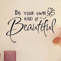Be your own kind of beautiful life quotes quotes positive quotes quote beautiful life quote instagram quotes