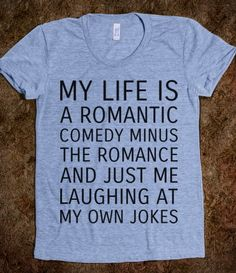 Oh my gosh. I don't think a more accurate synopsis of my life has ever been made than the one on this t-shirt.