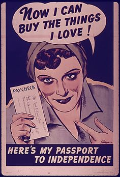 """Now I can buy the things I love! Here's my passport to independence."" 1941 - 1945. USA Office for Emergency Management, Office of War Information, Domestic Operations Branch, Bureau of Special Services. - WWII poster USA"