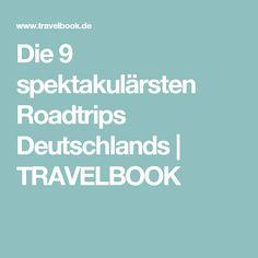 Die 9 spektakulärsten Roadtrips Deutschlands | TRAVELBOOK