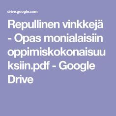 Repullinen vinkkejä - Opas monialaisiin oppimiskokonaisuuksiin.pdf - Google Drive Google Drive, Education, Tieto, Training, Learning, Onderwijs, Teaching