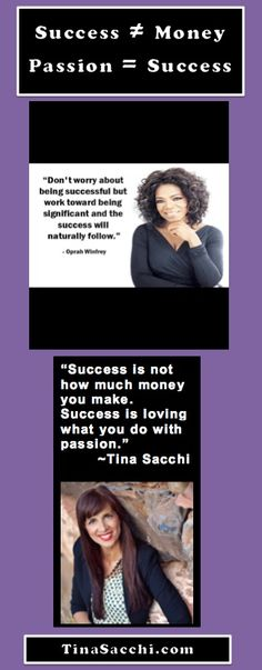 Oprah Winfrey Tina Sacchi Passion is Success! http://www.tinasacchi.com/