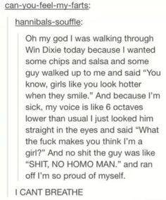 """THis is a great story but I'm so fucking tired of men thinking they have any damn right to tell us """"you'd look prettier if you did ____"""" like I'M NOT HERE FOR YOU, I DON'T COME OUT IN PUBLIC FOR YOU TO LOOK AT ME."""