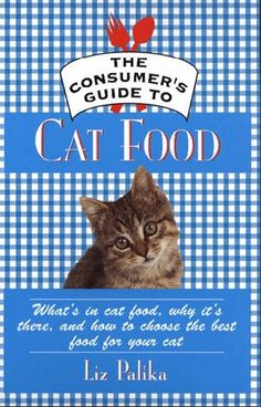 The Consumer's Guide to Cat Food; What's in Cat Food, Why It's There, and How to Choose the Best Food for Your Cat by Liz Palika http://www.amazon.com/dp/0876057229/ref=cm_sw_r_pi_dp_H035tb010X421