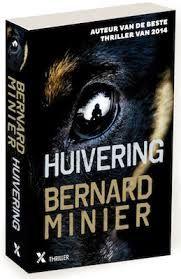De Thriller: dé site voor recensies, achtergronden en meer: Bernard Minier - Huivering ****½