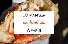 Vietnam à Paris : Où manger un banh mi à Paris ?  Trois adresses pour découvrir le sandwich vietnamien à Paris. Restaurants vietnamiens à Paris.