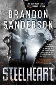 #8: Steelheart / Brandon Sanderson. Ten years ago, Calamity came; a light in the sky that appeared one day and many believe that somehow it was connected to the rise of the Epics. These beings, once human, now have all kinds of amazing and dangerous powers that have enabled them to take over the world, and one could argue the most dangerous one is Steelheart. No one has ever seen him bleed -- except for David, who will stop at nothing to get his vengeance and see Steelheart bleed again.