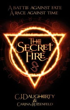 Cover Reveal: The Secret Fire (The Secret Fire #1) by C.J. Daugherty & Carina Rozenfeld -On sale September 3rd 2015 by Atom -French teen Sacha Winters can't die. He can throw himself off a roof, be stabbed, even shot, and he will always survive. Until the day when history and ancient enmities dictate that he must die. Worse still, his death will trigger something awful. Something deadly. And that day is closing in.