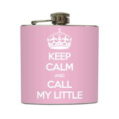 Keep Calm and Call My Little Flask Sorority by LiquidCourage, $20.00