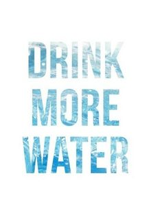 Drink more water! :))