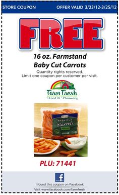 FREE 16 oz. bag Farmstand Baby Cut Carrots with coupon this weekend only! Click on the coupon to download or print and redeem at any Farm Fresh location Friday, 03/23/12 through Sunday, 03/25/12. One coupon per person please.