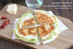 Avocado Cheddar and Sun-Dried Tomato Quesadilla, a lunch both the kids and I will enjoy.
