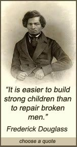 see more Quotes about It is easier to build strong children than to repair broken men