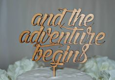 and the adventure begins cake topper rustic wooden by PinkSwann