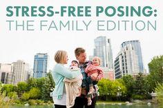 Stress-Free Posing: Family Edition (via photographyconcentrate.com)
