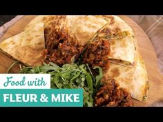 Quick Mexican Quesadillas | Fleur & Mike - YouTube