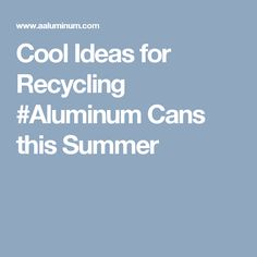 You know that guy, the one who digs through the trash cans at work and walks all around the parking lot collecting aluminum cans that have been thrown away? Aluminum Cans, Go Green, Reuse, Repurposed, Recycling, Success, Facts, Canning, Cool Stuff