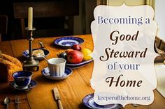 We're called to be good stewards of the things God has given us. This post covers several ways you can be a good steward of your home without adding to your already full plate!