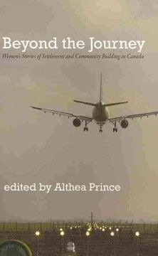 Beyond the journey : women's stories of settlement and community building in Canada Floor of the Library HQ 1453 2013 Feminist Books, Community Building, New Books, Journey, Canada, Music, Parents, Prince, Floor