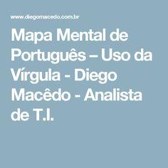 Mapa Mental de Português – Uso da Vírgula - Diego Macêdo - Analista de T.I.