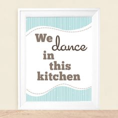 We Dance In This Kitchen    Art Print  8 x 10 by UUPP on Etsy, $20.00