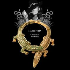 """Cartier Exhibition at the Grand Palais """"I want it just like this, but on a necklace"""", the Mexican film star, María Félix, requested to an astonished jeweler back in 1975 as she held up a live baby crocodile in a jar!"""