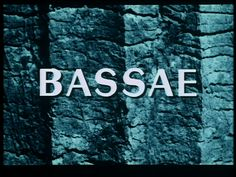 Bassae - Jean-Daniel Pollet