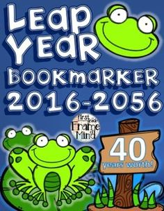"FREEBIE Celebrate leap year with this leap year bookmarker with a cute frog to play on the ""leap"" word in leap year."