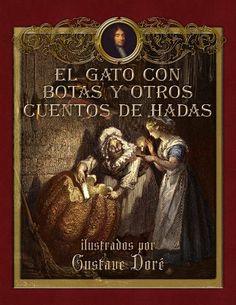 El gato con botas y otros cuentos de hadas ilustrados por Gustave Doré (Spanish Edition) by Charles Perrault. $2.62. Publisher: The Planet (November 14, 2012). 81 pages