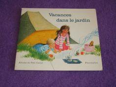 Vacances dans le Jardin . Albums du Père Castor . Flammarion . 1978