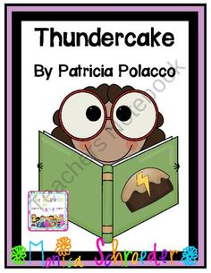 Thundercake: A Book Study from The Schroeder Page on TeachersNotebook.com (46 pages)  - Jump into an author study with Patrica Polacco and Thundercake!