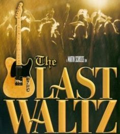 """The Band """"The Last Waltz"""", Levon Helms. Always in our minds and hearts."""