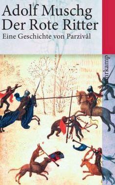 Der Rote Ritter: Eine Geschichte von Parzival von Adolf Muschg http://www.amazon.de/dp/3518399209/ref=cm_sw_r_pi_dp_.mFTvb1ZVX3K1