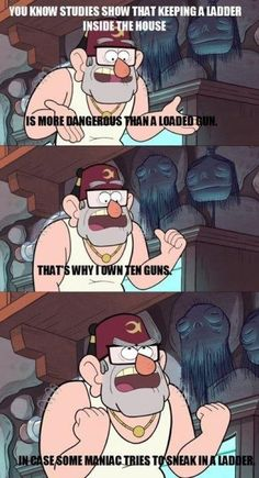 Gruncle Stan is so wise. Gravity Falls!!