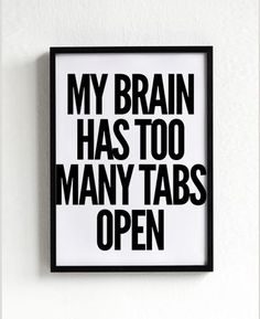 """Tabs Typography Print. Inspirational funny quote. My brain has too many tabs open.  /// 3 FOR 2 PROMOTION ON ALL ORDERS NOW! \\\ • Buy any 3 prints and pay just for 2! • Enter the code """"GETFREE"""" at checkout to receive promotional offer.  ► HOW IS THE QUALITY I print on high end printers with top quality archival inks and heavyweight matte fine art papers.  ► SHIPPING • FAST SHIPPING to USA - 3-5 business days.(no need to extra fee) • Prints are shipped via extremely protective ..."""