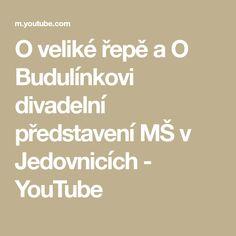 O veliké řepě a O Budulínkovi divadelní představení MŠ v Jedovnicích - YouTube Math Equations, Film, Youtube, Movie, Film Stock, Cinema, Films, Youtubers, Youtube Movies