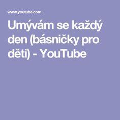Umývám se každý den (básničky pro děti) - YouTube Youtube, Youtubers, Youtube Movies