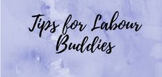 https://motherhoodinfarming.com/2018/07/06/tips-for-labour-buddies/